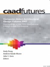 Computer-Aided Architectural Design Futures CAADFutures 2007