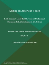 Adding an American Touch; Keith Lockhart Leads the BBC Concert Orchestra at Mechanics Hall (Entertainment & Lifestyle)