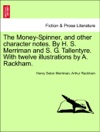 The Money-Spinner And Other Character Notes By H S Merriman And S G Tallentyre With Twelve Illustrations By A Rackham