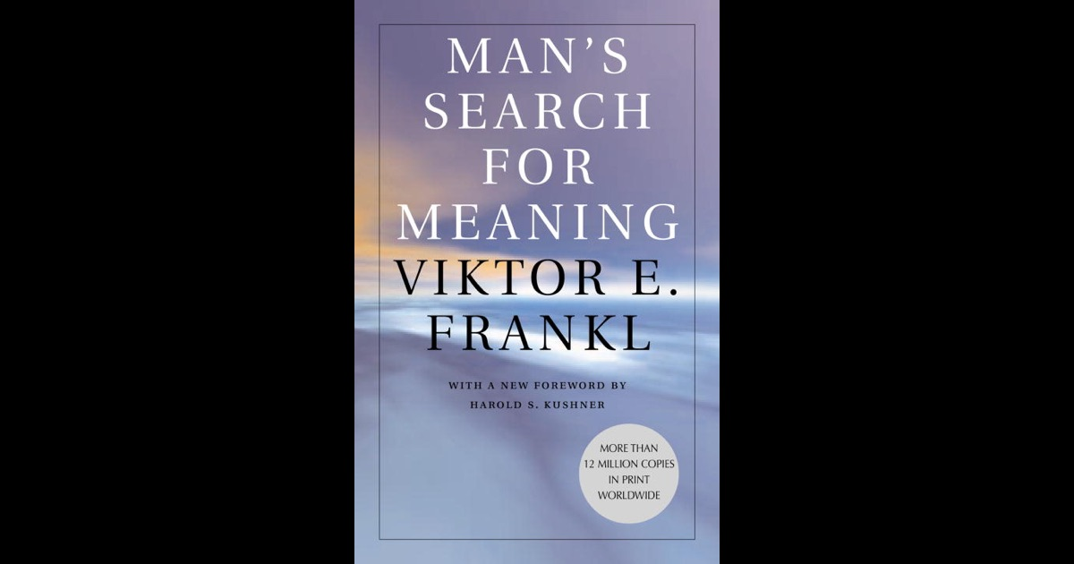v frankl mans search for meaning Broken into two distinct pieces, frankl tells the story of his experience in nazi  concentration camps, and how that led to his theories on the importance of.