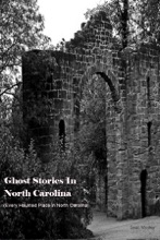 Ghost Stories In North Carolina
