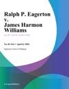 Ralph P Eagerton V James Harmon Williams