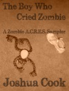 The Boy Who Cried Zombie - A Zombie ACRES Sampler