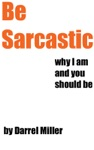 Be Sarcastic