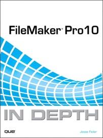 FileMaker Pro 10 In Depth - Jesse Feiler