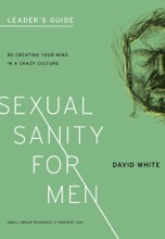 Sexual Sanity For Men Leader's Guide