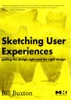 Sketching User Experiences: Getting The Design Right And The Right Design (Enhanced Edition)