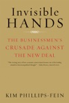 Invisible Hands The Businessmens Crusade Against The New Deal