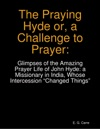 The Praying Hyde Or A Challenge To Prayer