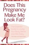 Does This Pregnancy Make Me Look Fat