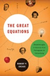 The Great Equations Breakthroughs In Science From Pythagoras To Heisenberg