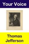 Your Voice Thomas Jefferson