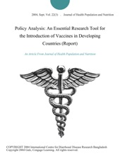 Policy Analysis: An Essential Research Tool For The Introduction Of Vaccines In Developing Countries (Report)