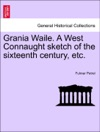 Grania Waile A West Connaught Sketch Of The Sixteenth Century Etc
