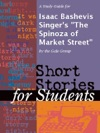 A Study Guide For Isaac Bashevis Singers The Spinoza Of Market Street