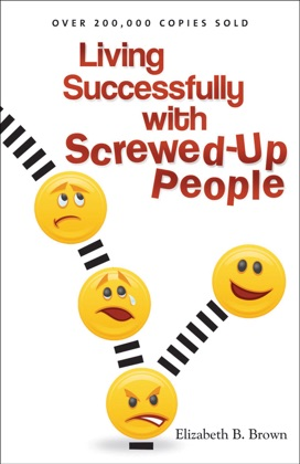 Living Successfully with Screwed-Up People image
