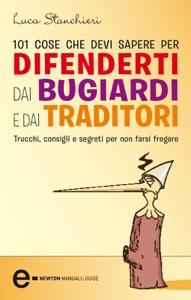 101 cose che devi sapere per difenderti dai bugiardi e dai traditori da Luca Stanchieri