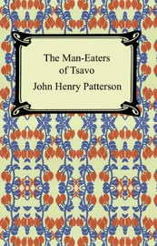 The Man-Eaters of Tsavo and Other East African Adventures