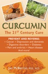 Curcumin The 21st Century Cure