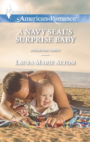 Laura Marie Altom - A Navy SEAL's Surprise Baby