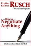 How To Negotiate Anything A Freelancers Survival Guide Short Book