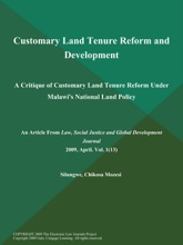Customary Land Tenure Reform and Development: A Critique of Customary Land Tenure Reform Under Malawi's National Land Policy