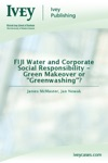 FIJI Water And Corporate Social Responsibility - Green Makeover Or Greenwashing