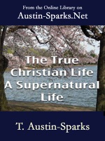The True Christian Life a Supernatural Life