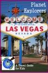 Planet Explorers Las Vegas A Travel Guide For Kids