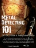 Metal Detecting 101: The How-to Guide to Finding Buried Treasure