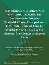Mas Empresas, Mas Sectores, Mas Continentes. Las Multilatinas Incrementan Su Extension Territorial Y Ganan Participacion En El Mercado Global, Tal Como Lo Muestra La Nueva Edicion De Las Empresas Mas Globales De America Latina (Salto De Escala)