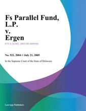 Fs Parallel Fund, L.P. V. Ergen