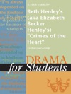 A Study Guide For Beth Henleys Aka Elizabeth Becker Henleys Crimes Of The Heart