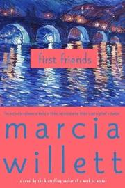 First Friends - Marcia Willett by  Marcia Willett PDF Download