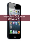 A Newbies Guide To IPhone 5