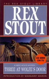 Three at Wolfe's Door - Rex Stout by  Rex Stout PDF Download