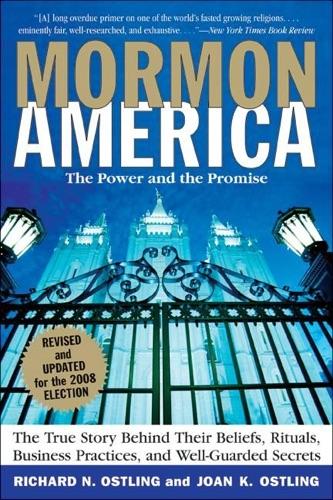 Richard Ostling & Joan K Ostling - Mormon America - Rev. Ed.