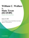 William C Wallace V State Texas