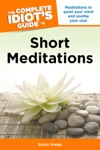 The Complete Idiots Guide To Short Meditations