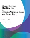 Singer Sewing Machine Co V Citizens National Bank And Trust Co