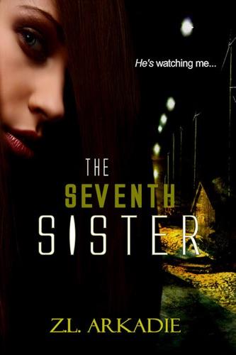 Z.L. Arkadie - The Seventh Sister