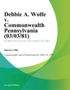 Debbie A Wolfe V Commonwealth Pennsylvania