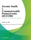 Jerome Smith V Commonwealth Pennsylvania