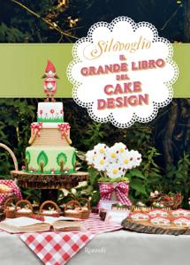 Il grande libro del cake design Copertina del libro