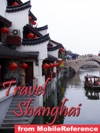 Shanghai Peoples Republic Of China Illustrated Travel Guide Phrasebook And Maps Mobi Travel