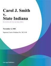 Carol J. Smith V. State Indiana