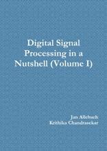 Digital Signal Processing In A Nutshell