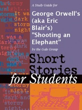 A Study Guide For George Orwell's (aka Eric Blair's)