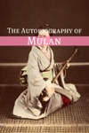 The Autobiography Of Mulan