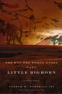 The Day the World Ended at Little Bighorn von Joseph M. Marshall III Buch-Cover